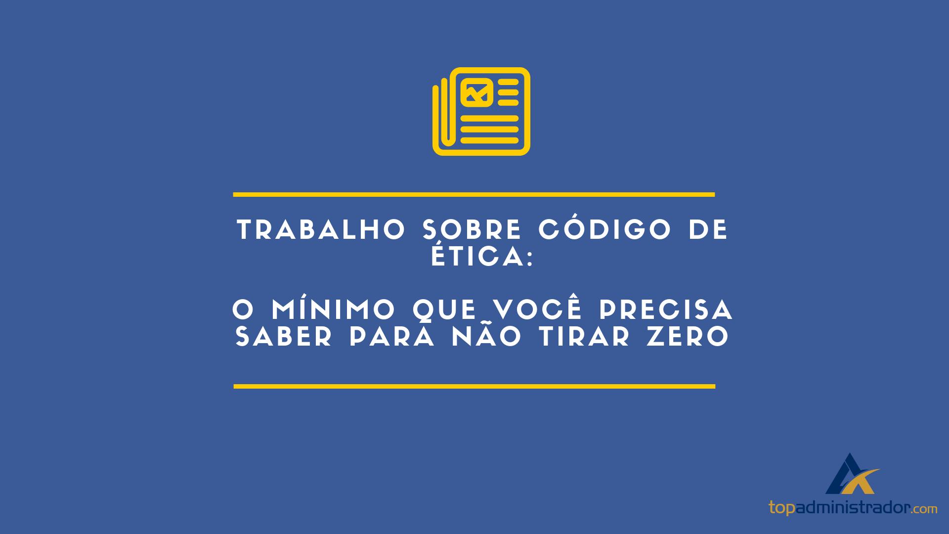 trabalho sobre código de ética dos administradores