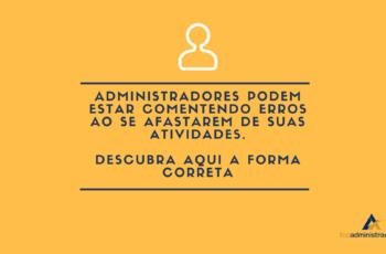 Afastamento das atividades profissionais de administrador(a): Como fazer